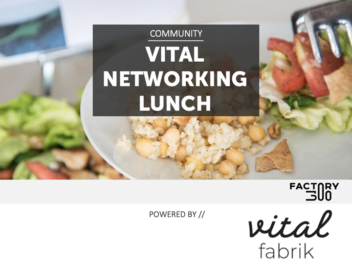 Vital Networking Lunch @ factory300