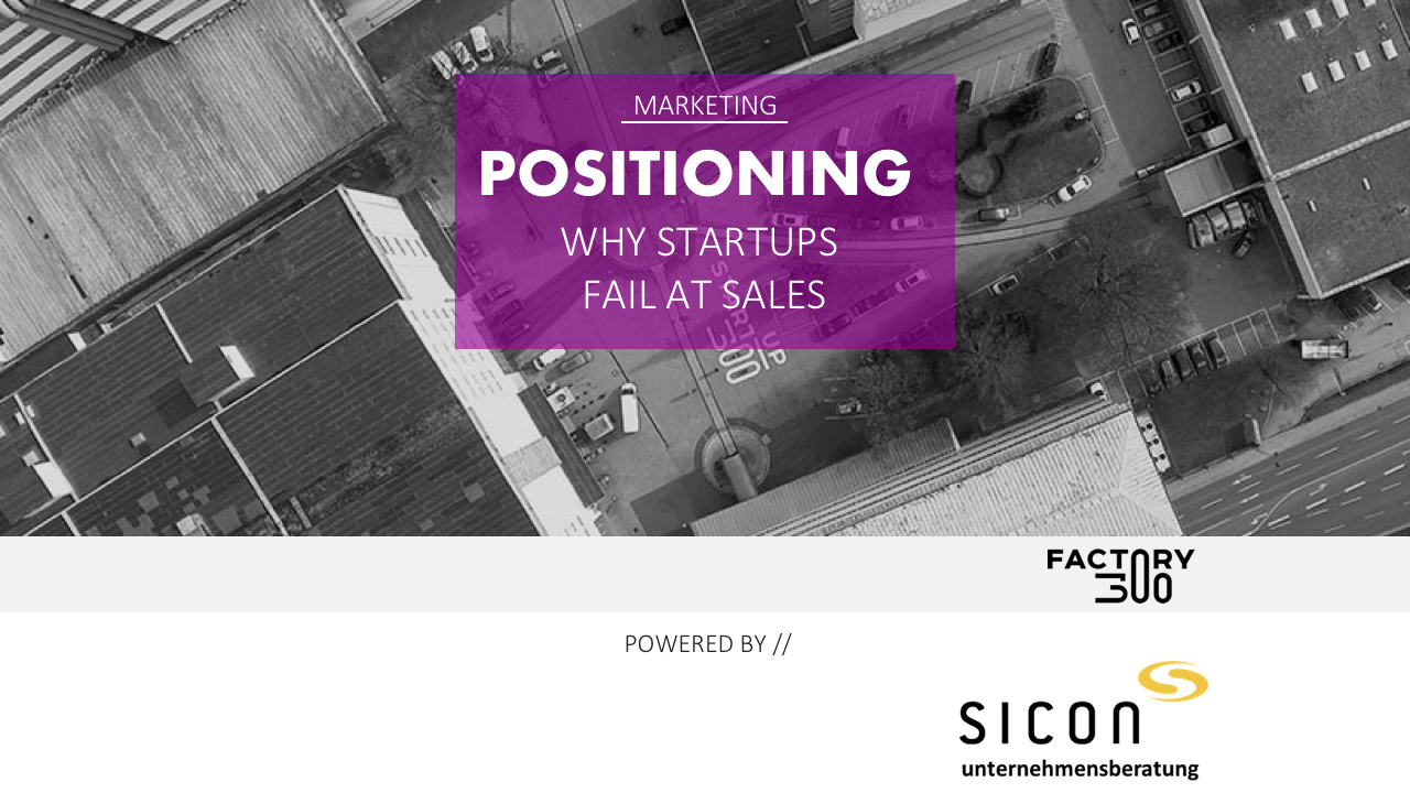 SOLD OUT – Positioning: Why Startups fail at Sales