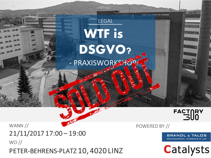 SOLD OUT- WTF is DSGVO?! Praxisworkshop by BTP & Catalysts