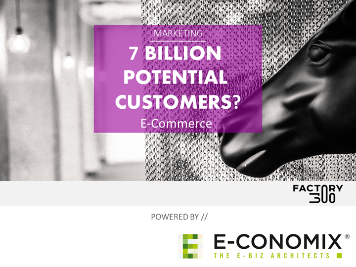 7 Billion Potential Customers