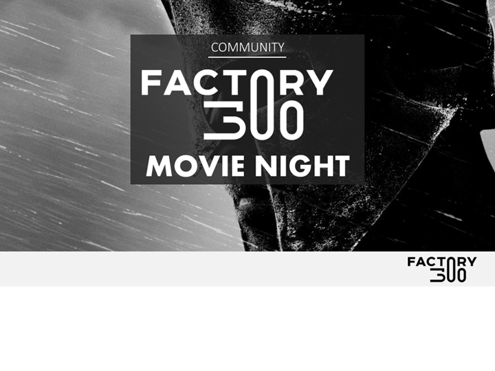 factory300 Movie Night