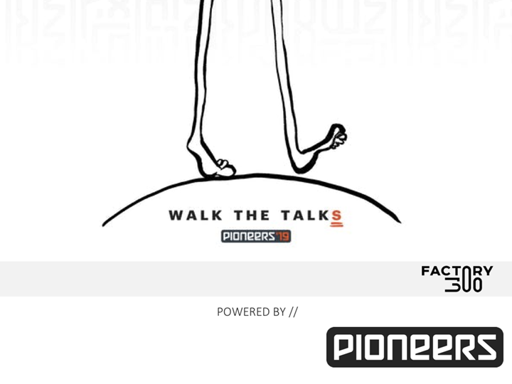 PIONEERS'19: WALK THE TALKS